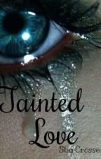 Tainted Love by StarCrossed81
