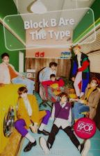 Block B are the Type by -stxrfrommxrs