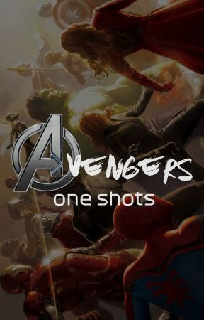Avengers One Shots - 6  They almost die - Wattpad