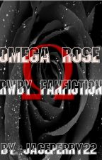 Omega Rose RWBY Fanfiction by KnightoftheRWBYVerse