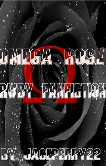 Omega Rose RWBY Fanfiction