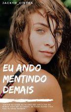Eu Ando Mentindo Demais by jackyh_cintra