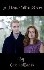 A New Cullen Sister by CriminalBones