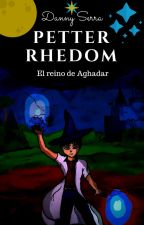 PETTER RHEDOM: El reino de Aghadar by Danny-Serra
