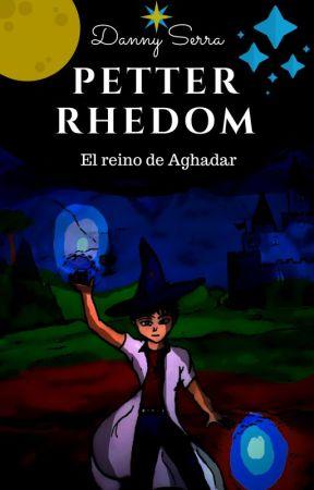 PETTER RHEDOM: El reino de Aghadar (En edición) by Danny-Serra