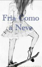 Fria Como A Neve by AnimAnimes12034