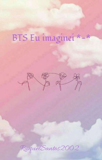 BTS Eu Imaginei!  *-* Parte 2