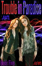 Trouble in Paradise (Book Five, Martin Twins, Start of a New Series, Teen Wolf) by heartofice97