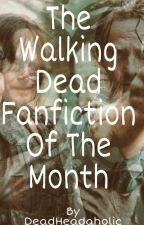Best The Walking Dead Fanfictions: by DeadHeadaholic