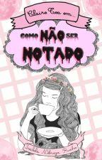 Como Não Ser Notado by isabelanr