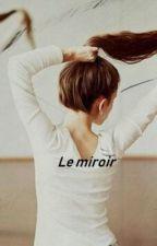 Le miroir by Liars1312