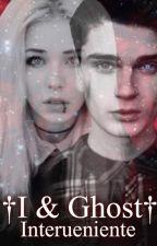 †I and Ghost† {ZAKOŃCZONE} by interueniente