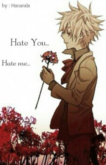 Hate me.. Hate you...