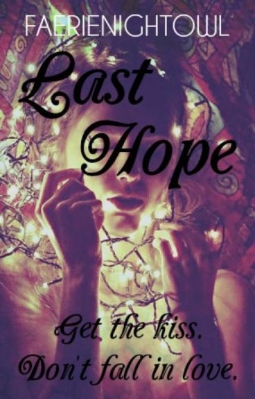 Last Hope #JustWriteIt (on hold) by faerienightowl
