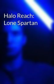 Halo Reach: Lone Spartan by Jalmoc