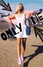 ONLY ONE #Wattys2016 by VeRa_Fance