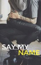 Say My Name by Thatcomicgirl_