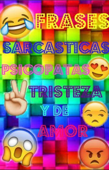 Frases Sarcasticas Psicopatas Tristeza Y De Amor Vanessa04bb