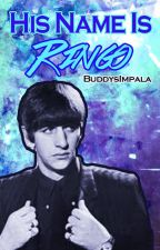 His Name Is Ringo (Ringo Starr) (COMPLETE) by BuddysImpala