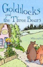 Goldilocks and the three bears by Fateha2005