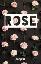 ROSE ✔ by CrazyPoo_