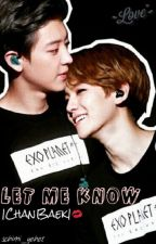 Let me know | ChanBaek ✔ by schimi_yehet
