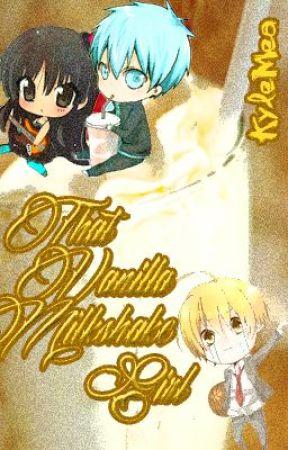 That Vanilla Milkshake Girl (Kuroko x OC fanfiction) - TO BE