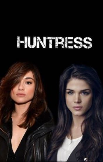 Huntress~TeenWolf