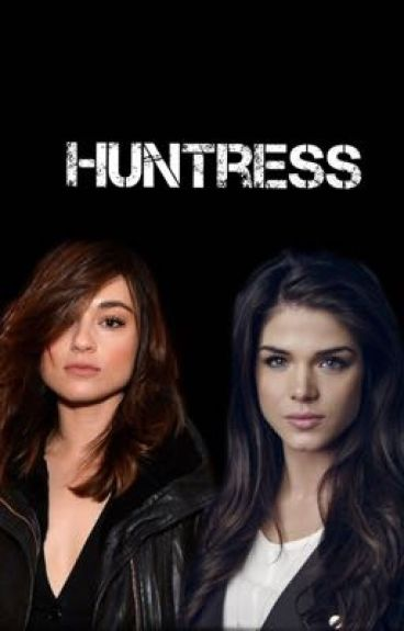 Huntress~TeenWolf