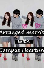 Arranged married with Campus Hearthrob. by larabeynana