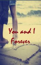 You and I.. Forever by ZyraBiancaLintongan