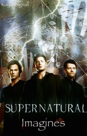 Supernatural Imagines - Bleeding Out - Brother Preference - Wattpad