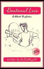 Emotional Love: A Rhink Fanfiction by RetroReginald