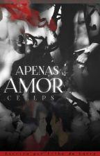 Apenas Amor - Cellps by xxFilhoteDosLarryxx