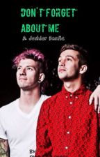 Don't Forget About Me (Joshler Fanfic) by silent-mess