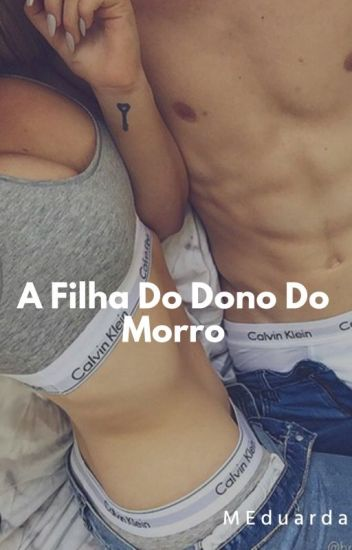 A Filha Do Dono Do Morro [HIATUS]