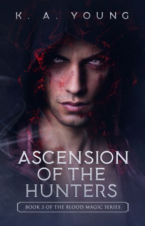 Ascension of the Hunters |Book 3|✔ by SerenityR0se