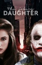 The Joker's Daughter [Wattys] by AlethiaJNapier