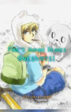 Finn the Human X Reader (Oneshots & lemons) by 0YouAreFree0