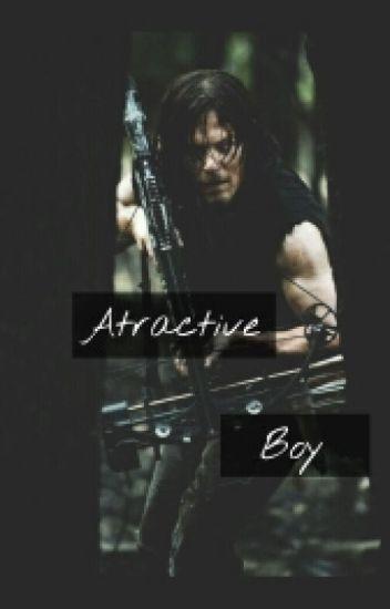 Atractive Boy (Daryl Dixon Y Tú)[The Walking Dead]