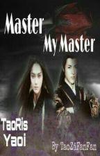 *Master**My Master* by TaoZiFanFan