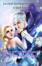 La Real Historia Entre Elsa Y Jack Frost by AngielineArendelle
