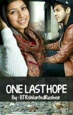 One Last Hope by BTRsWantedrusher