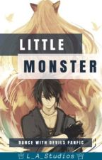 Little Monster (Dancing With Devils X Reader) by L_A_Studios