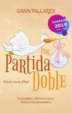 Por Partida Doble  by LadyMcPhee