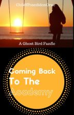 Coming back to the Academy by ChildofPoseidonOrac