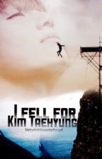 I Fell For Kim Taehyung by taeyeonhasmyheart