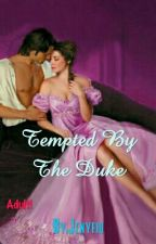 Tempted By The Duke by Jenyfio