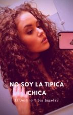 No soy la típica chica [ Editando] by kerencastroalvarez