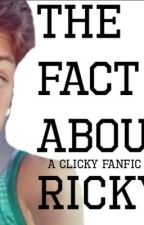 The Fact About Ricky: A Clicky Fanfic by madmenchie